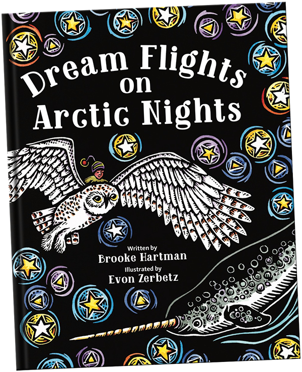 Dream Flights on Arctic Nights is an Alaska wilderness and wildlife fantasy children's book and bedtime story written by Brooke Hartman with art by Evon Zerbetz